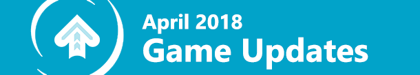 April 2018 Game Updates